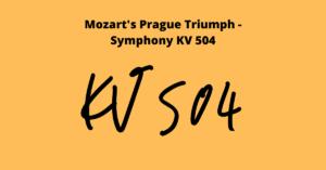 Mozarts Prager Triumph – Sinfonie KV 504_featured_image