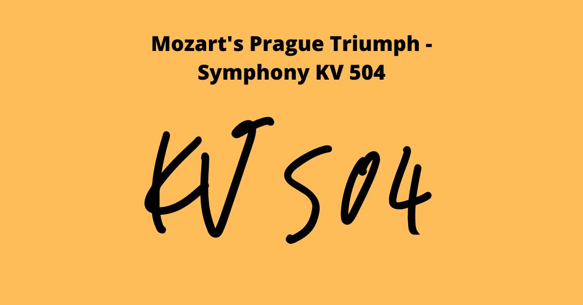 Mozart's Prague Triumph – Symphony KV 504