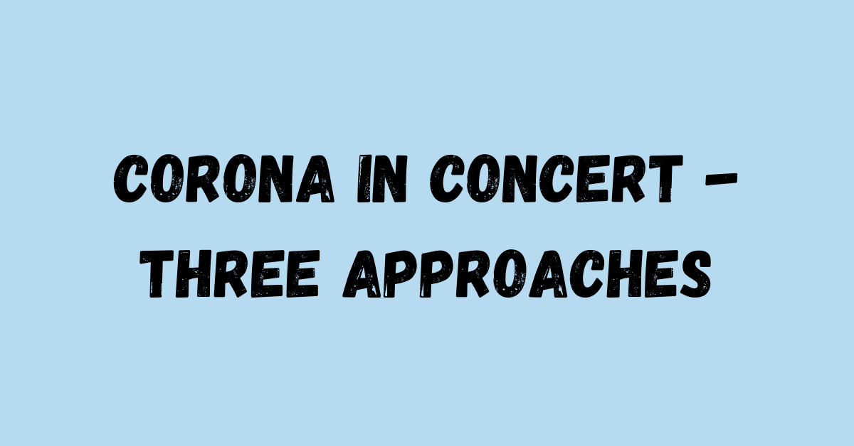 Corona in Concert – Three Approaches