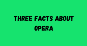 Three Facts About Opera_featured image