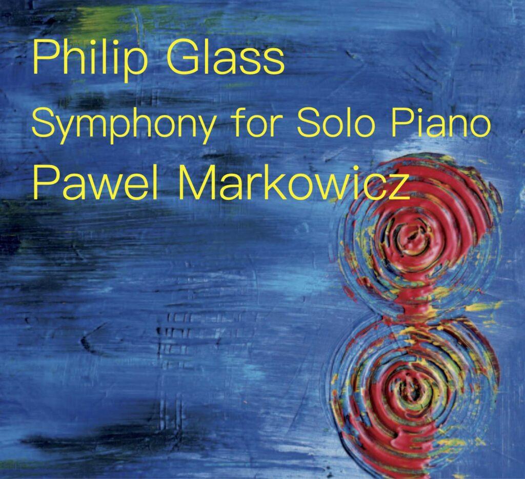 """Pawel Markowicz' Debüt-Album """"Symphony for Solo Piano"""""""