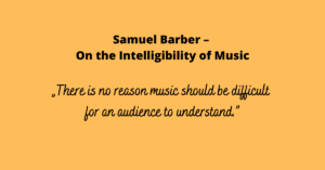 Samuel Barber – On the Intelligibility of Music