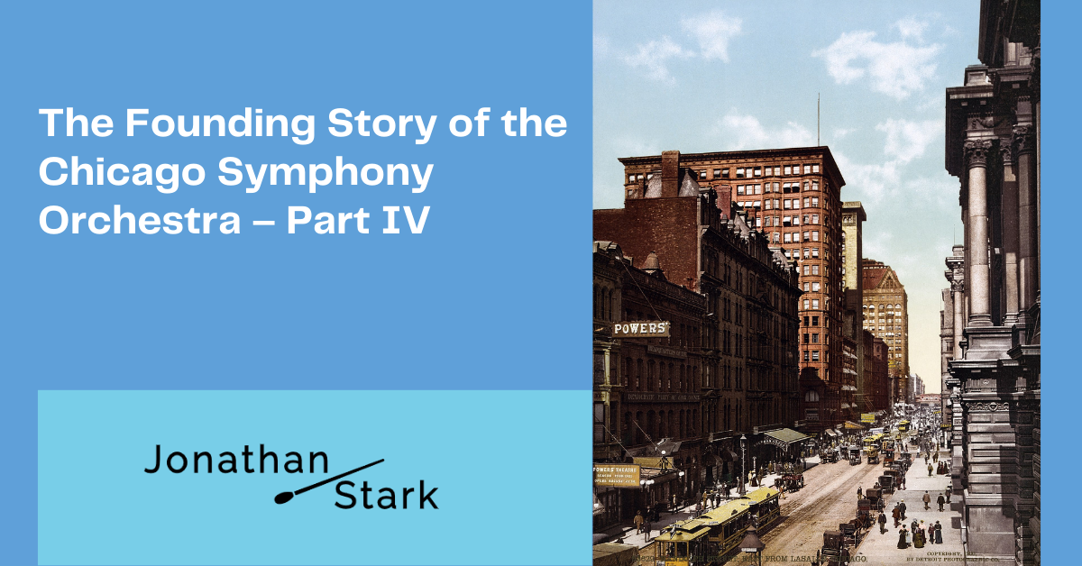 You are currently viewing The Founding Story of the Chicago Symphony Orchestra – Part IV