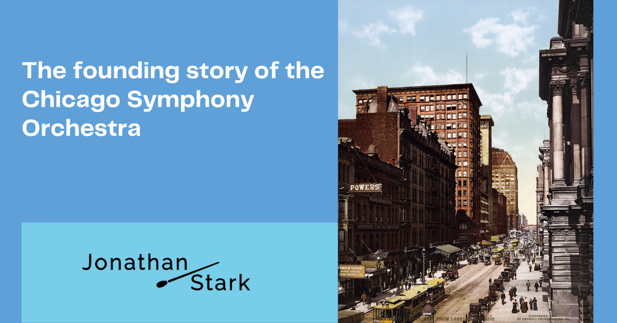 You are currently viewing The Founding Story of the Chicago Symphony Orchestra – Part I