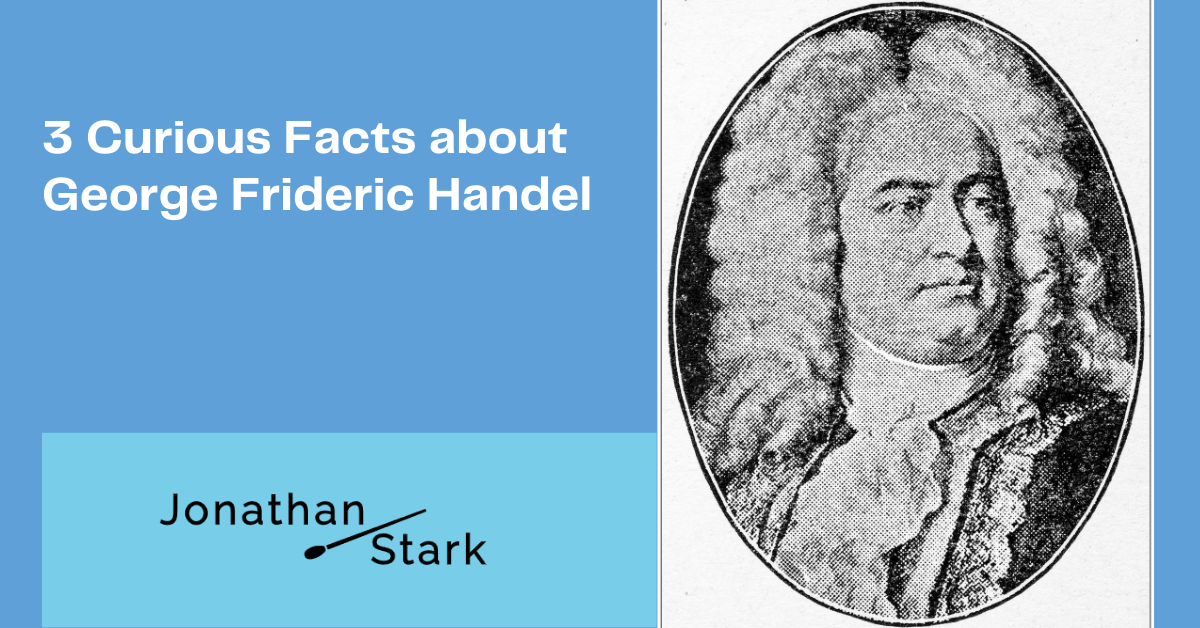 You are currently viewing 3 Curious Facts about George Frideric Handel