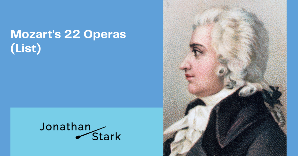 Read more about the article Mozart's 22 Operas (List)