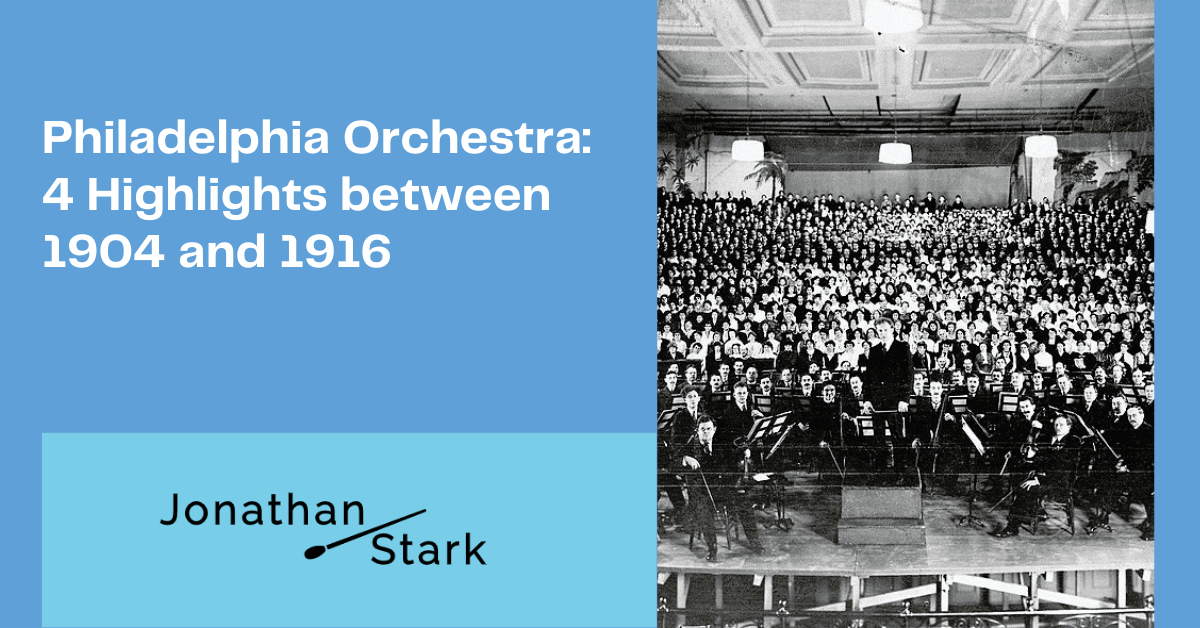 You are currently viewing Philadelphia Orchestra: 4 Highlights between 1904 and 1916